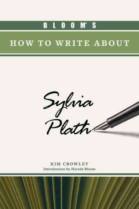 Bloom's How to Write About Sylvia Plath By Crowley, Kim